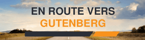 En route vers Gutenberg